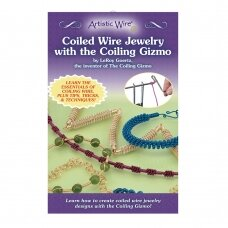 Artistic Wire® Coiled Wire Jewelry With The Coiling Gizmo Booklet by LeRoy Goertz
